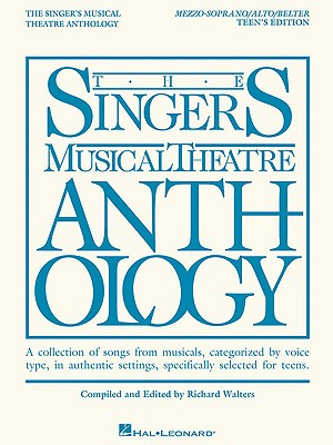 The Singers Musical Theatre Anthlogy Teen's Edition By Walters, Richard (COM)