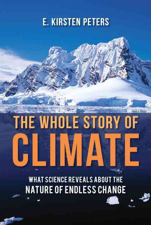The Whole Story of Climate By Peters, E. Kirsten